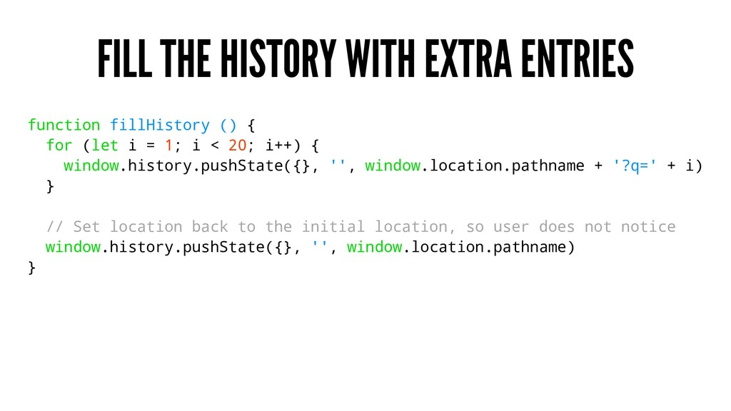 FILL THE HISTORY WITH EXTRA ENTRIES function fi...