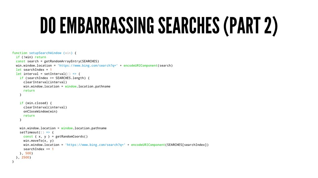 DO EMBARRASSING SEARCHES (PART 2) function setu...