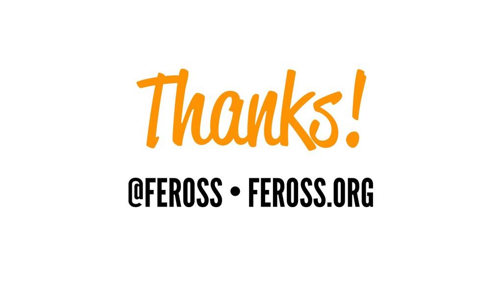 Thanks! @FEROSS • FEROSS.ORG