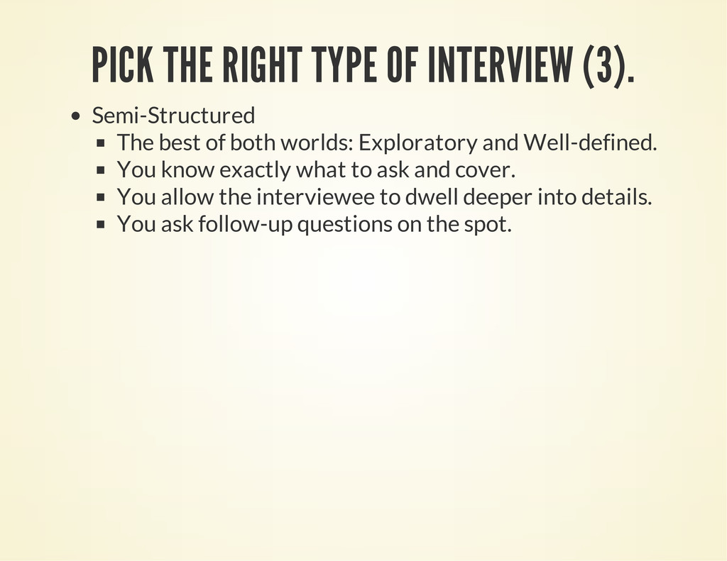 PICK THE RIGHT TYPE OF INTERVIEW (3). Semi-Stru...