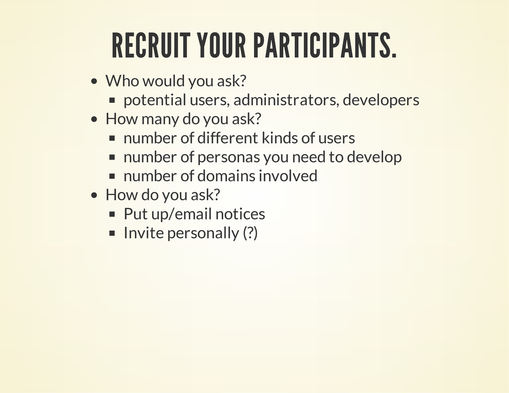 RECRUIT YOUR PARTICIPANTS. Who would you ask? p...