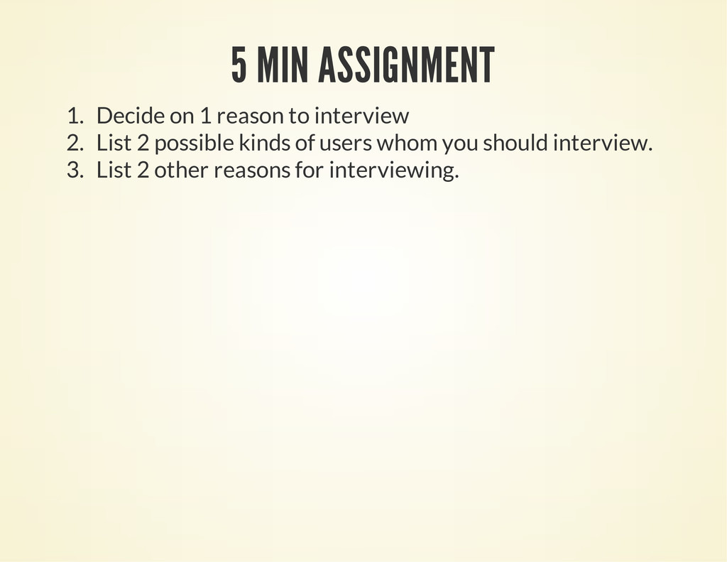 5 MIN ASSIGNMENT 1. Decide on 1 reason to inter...