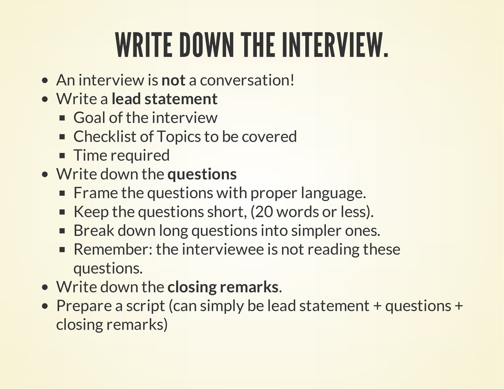 WRITE DOWN THE INTERVIEW. An interview is not a...