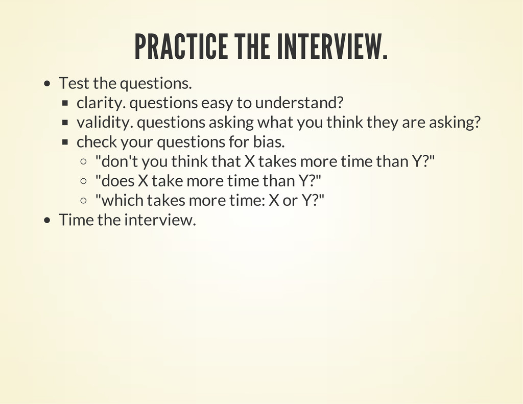 PRACTICE THE INTERVIEW. Test the questions. cla...