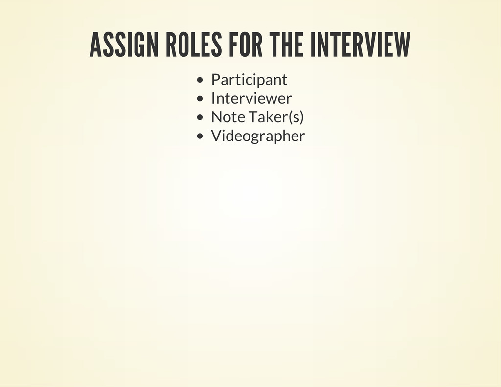 ASSIGN ROLES FOR THE INTERVIEW Participant Inte...