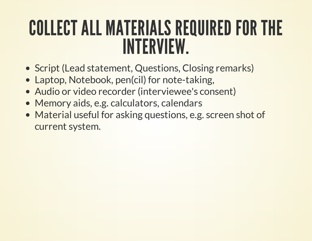 COLLECT ALL MATERIALS REQUIRED FOR THE INTERVIE...
