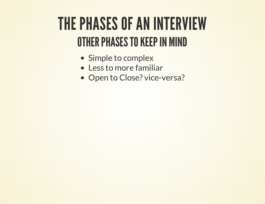 THE PHASES OF AN INTERVIEW OTHER PHASES TO KEEP...