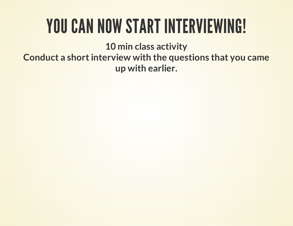 YOU CAN NOW START INTERVIEWING! 10 min class ac...