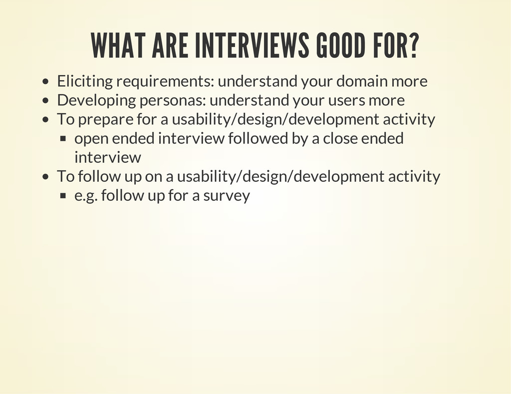 WHAT ARE INTERVIEWS GOOD FOR? Eliciting require...
