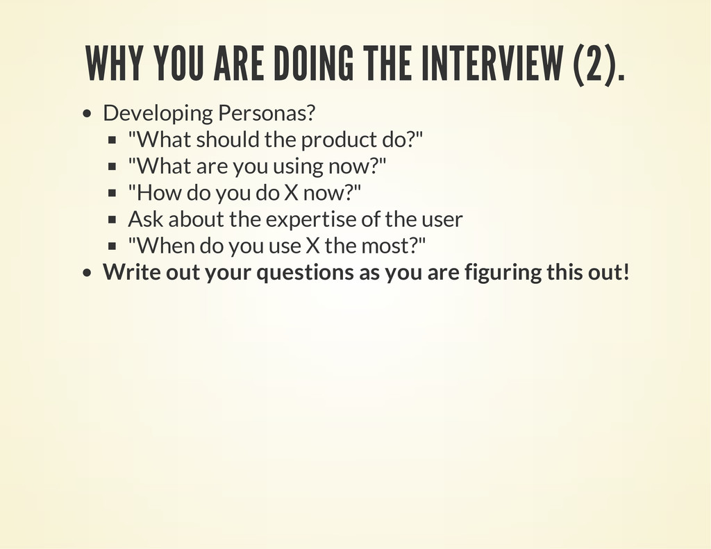 WHY YOU ARE DOING THE INTERVIEW (2). Developing...