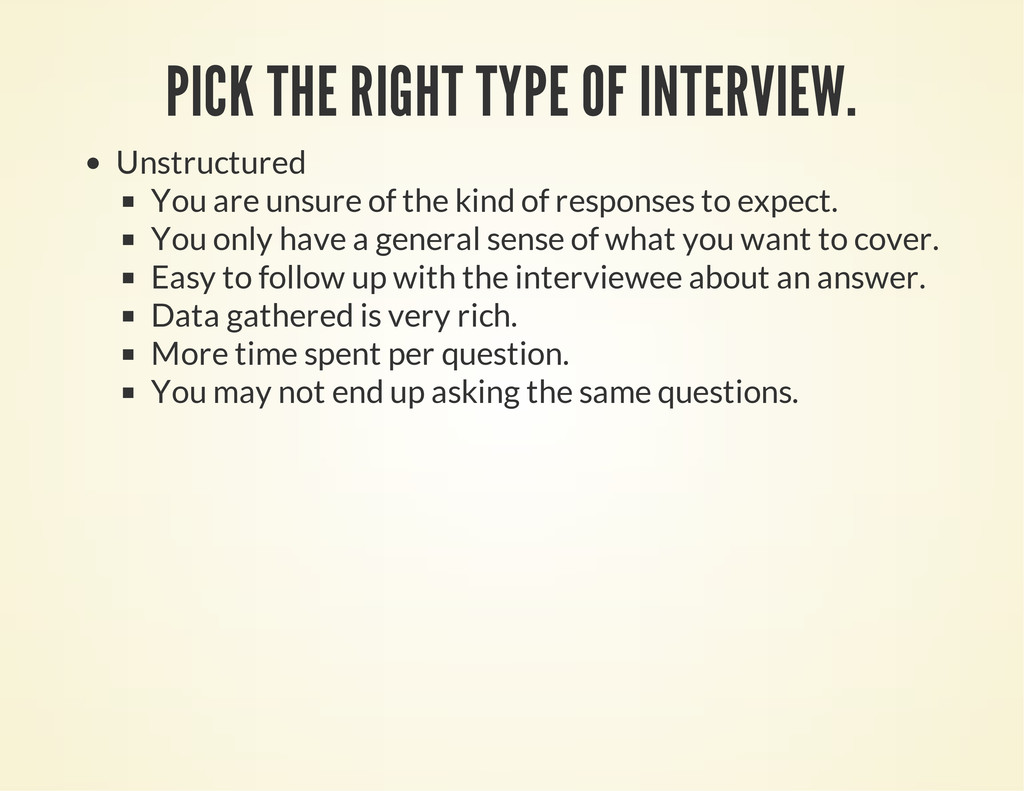 PICK THE RIGHT TYPE OF INTERVIEW. Unstructured ...