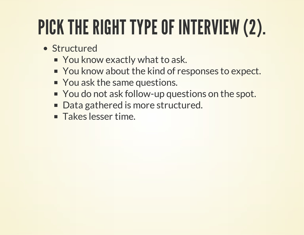PICK THE RIGHT TYPE OF INTERVIEW (2). Structure...