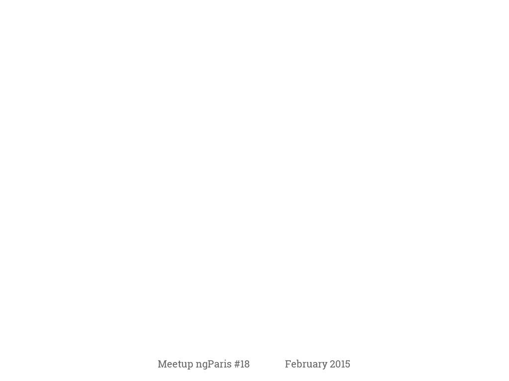 Meetup ngParis #18 February 2015