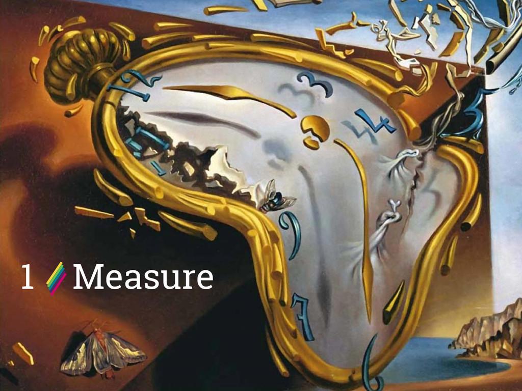 1 Measure
