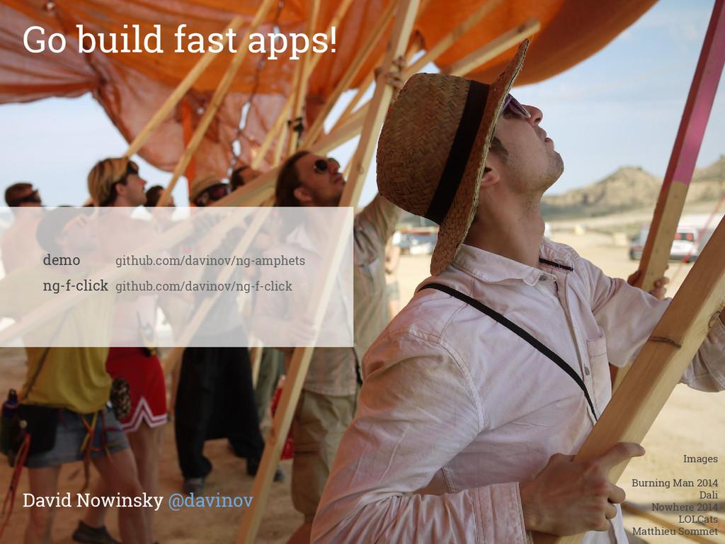 Go build fast apps! David Nowinsky @davinov dem...