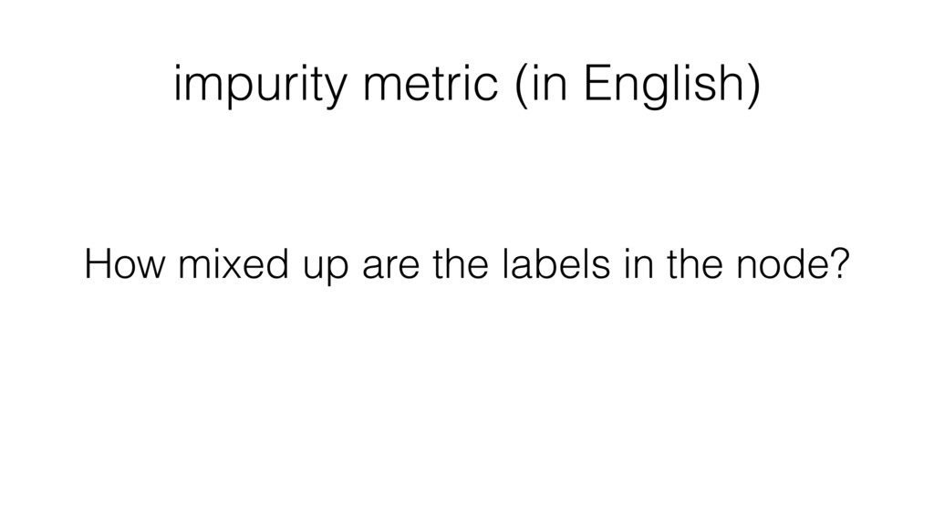 impurity metric (in English) How mixed up are t...