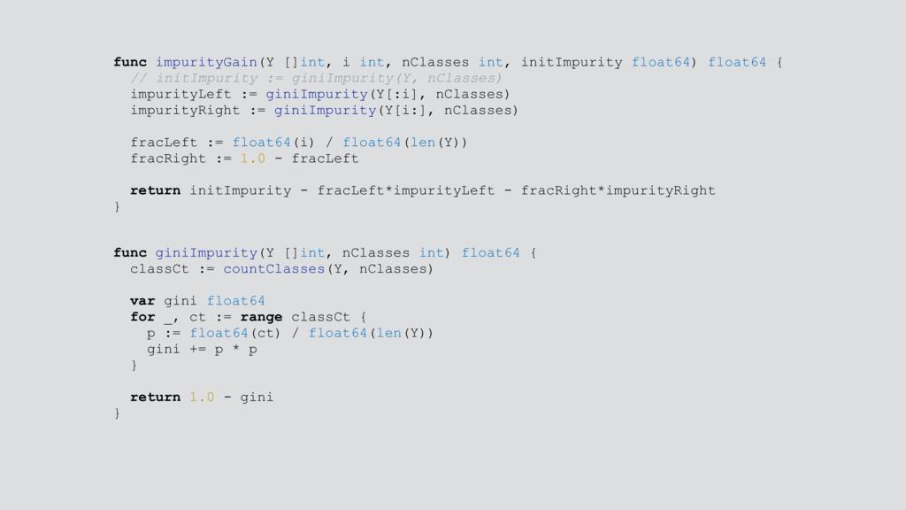 func impurityGain(Y []int, i int, nClasses int,...