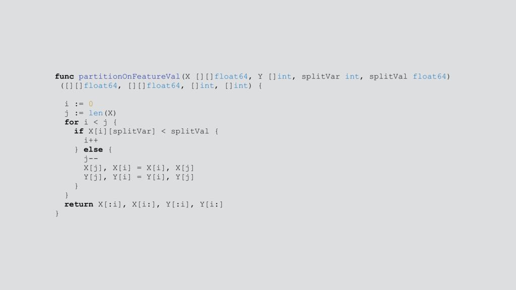 func partitionOnFeatureVal(X [][]float64, Y []i...