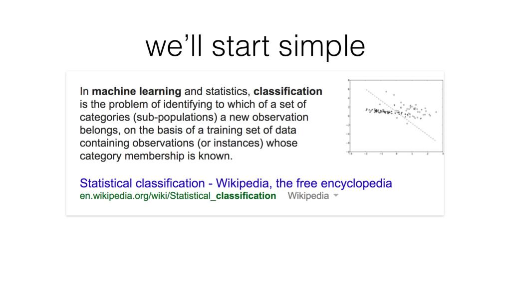 we'll start simple
