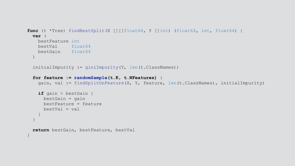 func (t *Tree) findBestSplit(X [][]float64, Y [...