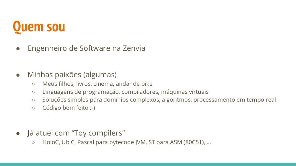 Quem sou ● Engenheiro de Software na Zenvia ● M...