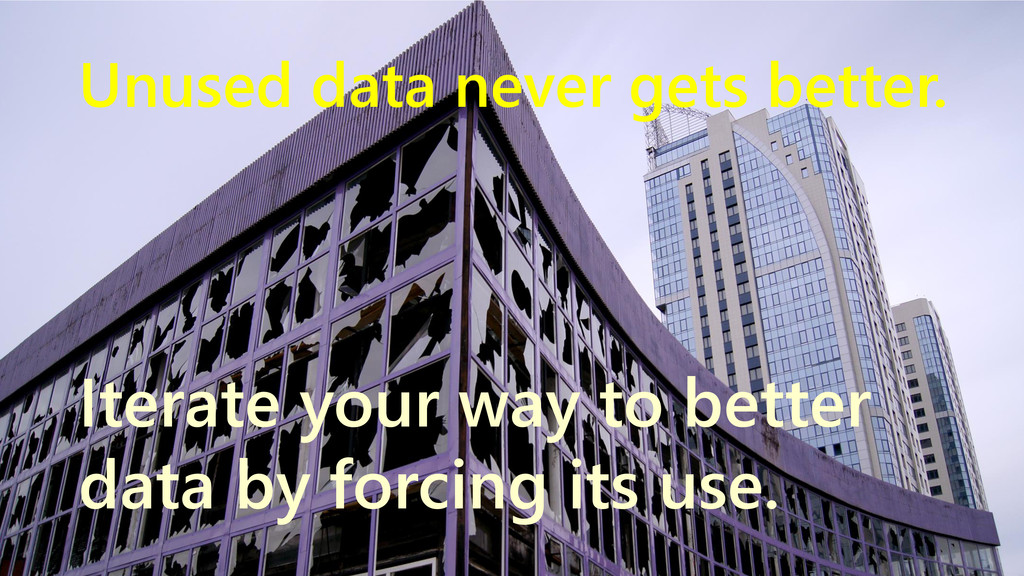 www.netspective.com 10 Unused data never gets b...