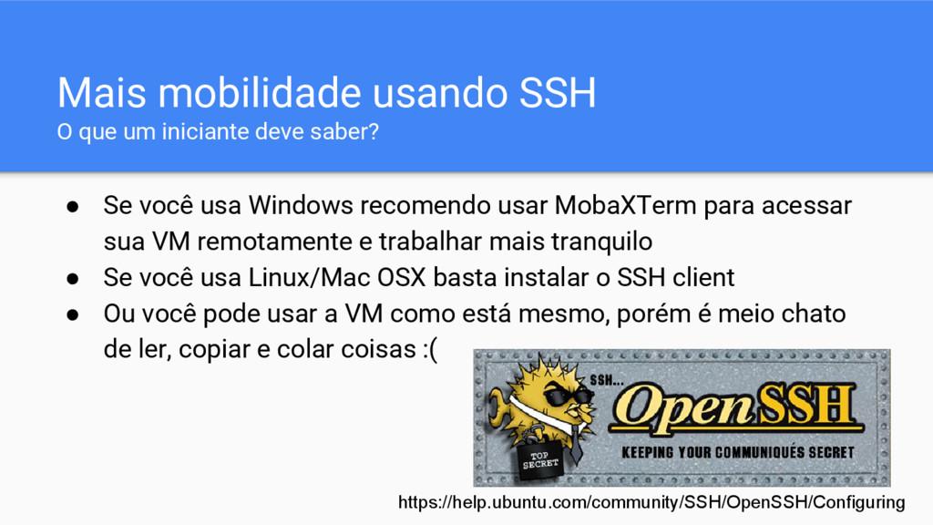 Mais mobilidade usando SSH O que um iniciante d...