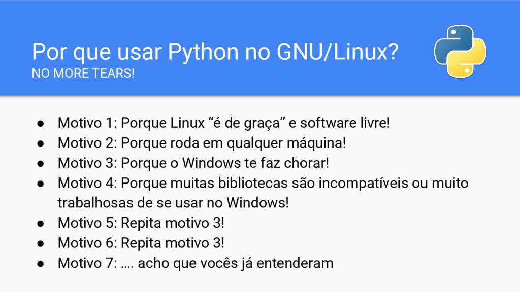 """● Motivo 1: Porque Linux """"é de graça"""" e softwar..."""