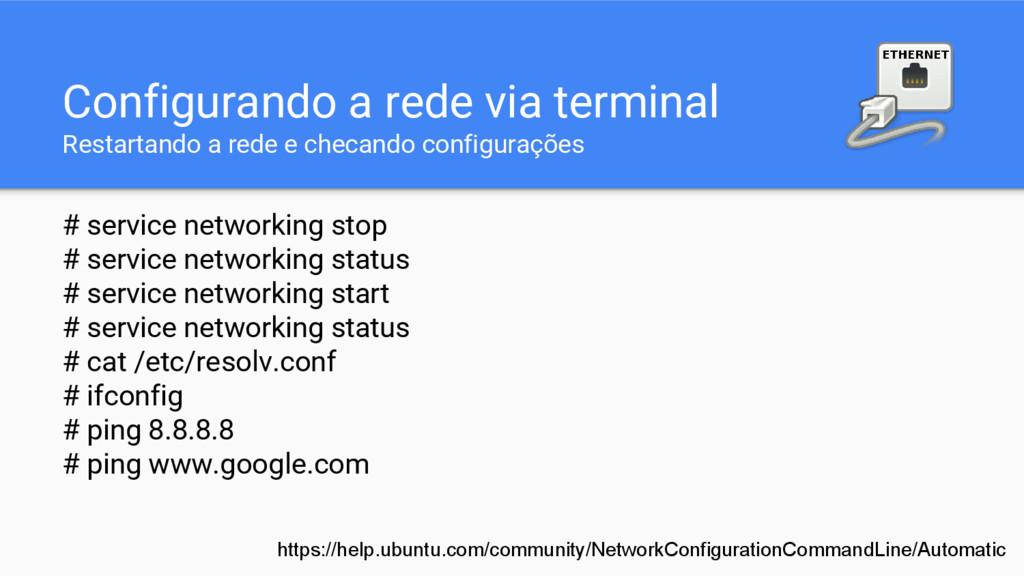 Configurando a rede via terminal Restartando a ...