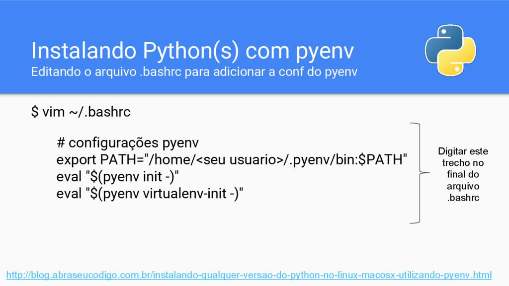 Instalando Python(s) com pyenv Editando o arqui...