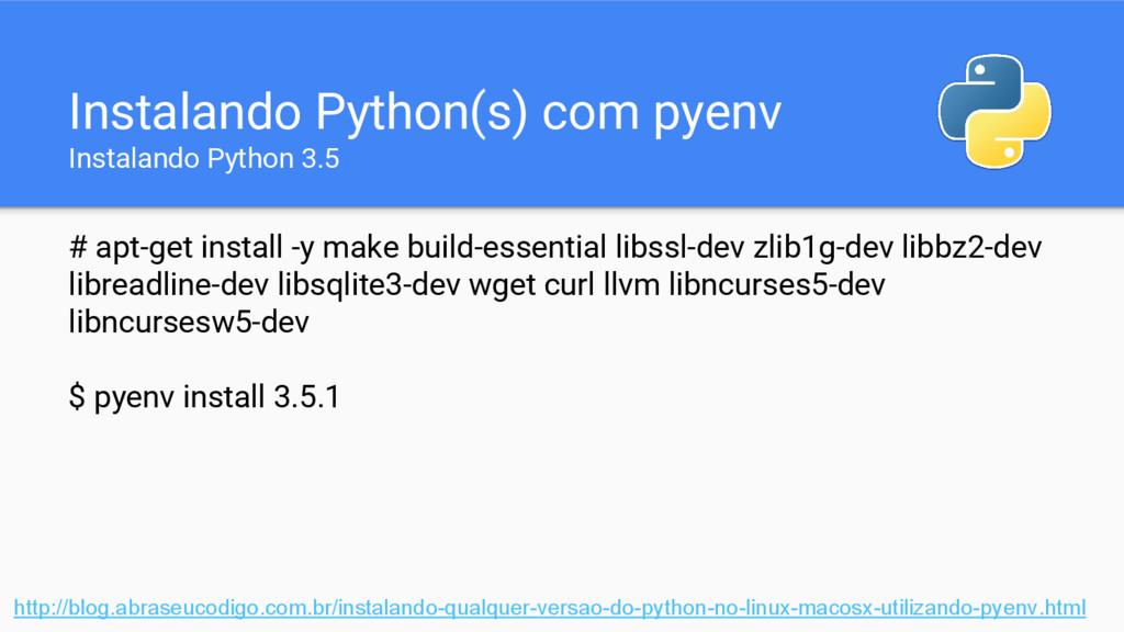 Instalando Python(s) com pyenv Instalando Pytho...