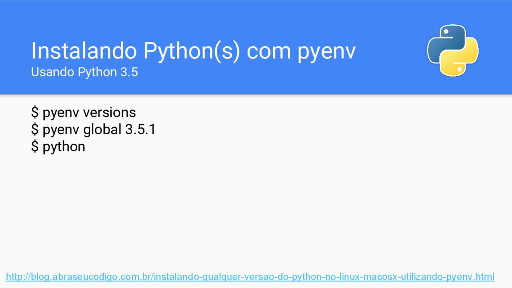 Instalando Python(s) com pyenv Usando Python 3....