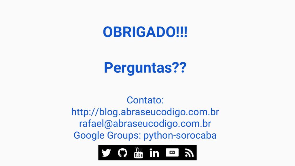 OBRIGADO!!! Perguntas?? Contato: http://blog.ab...