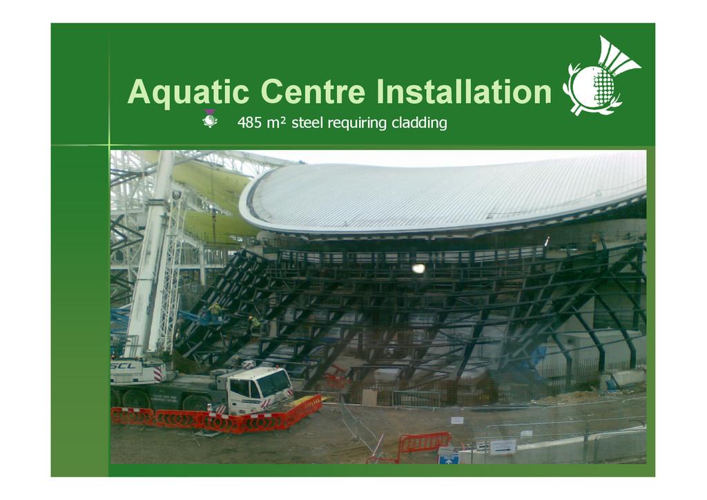 Aquatic Centre Installation 485 m² steel requir...