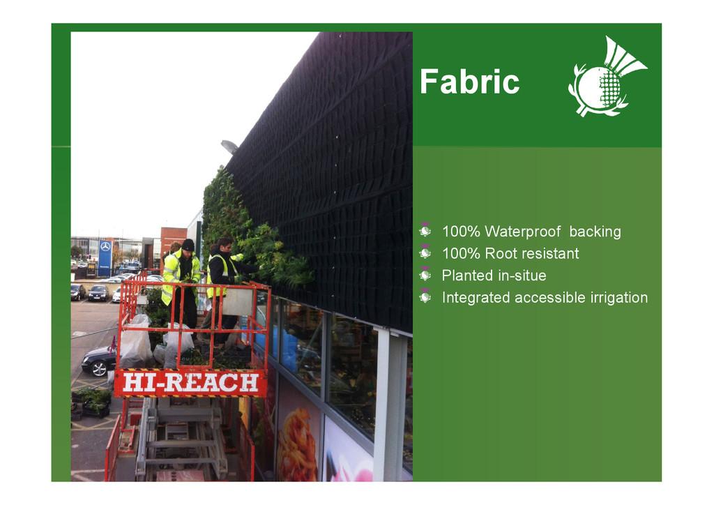 Fabric 100% Waterproof backing 100% Root resist...
