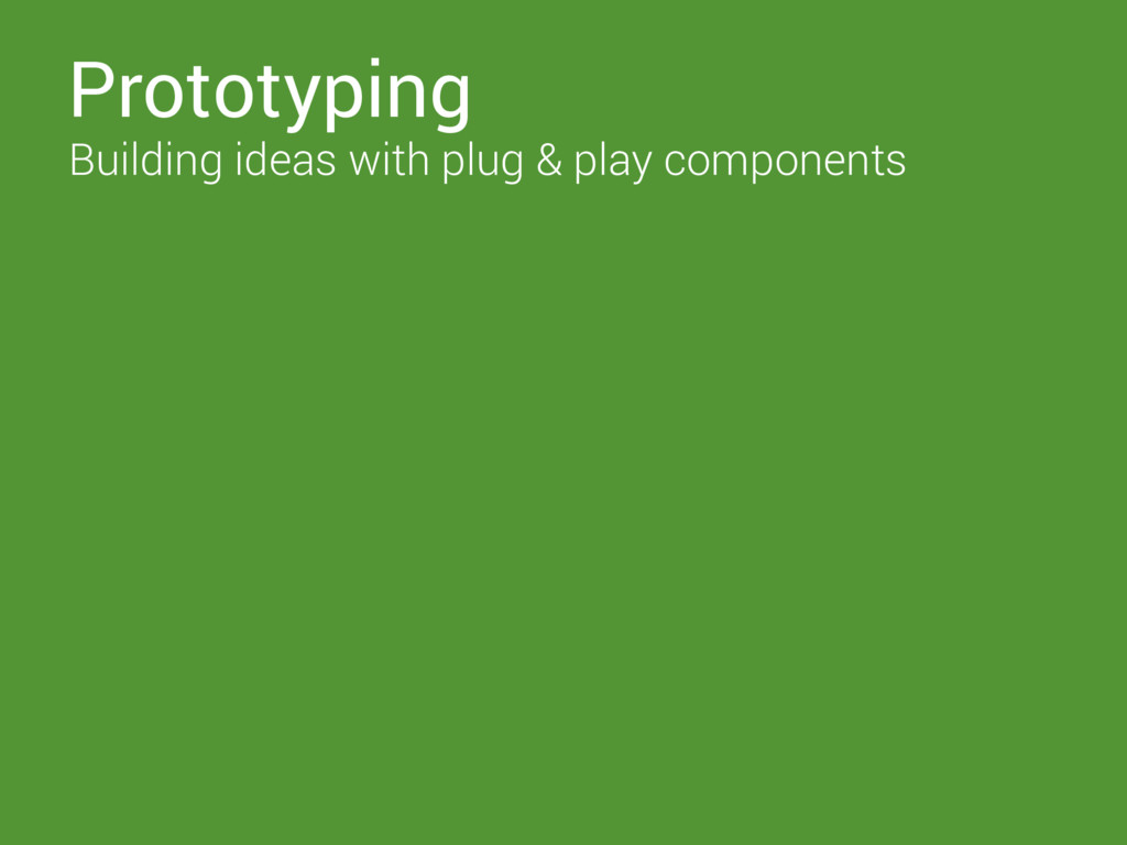 Prototyping Building ideas with plug & play com...