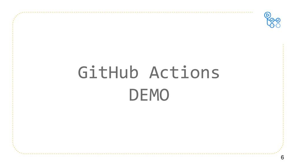6 GitHub Actions DEMO