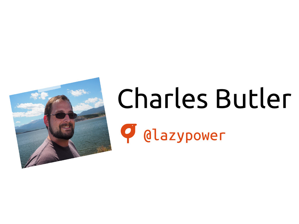 Charles Butler @lazypower