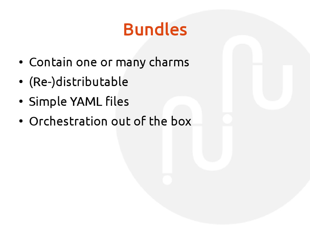 Bundles ● Contain one or many charms ● (Re-)dis...