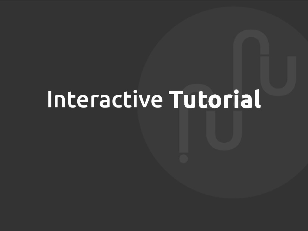 Interactive Tutorial