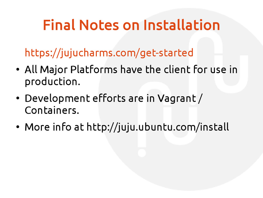 Final Notes on Installation https://jujucharms....