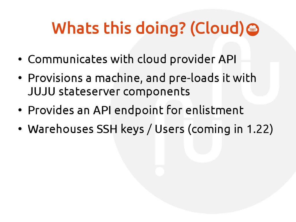 Whats this doing? (Cloud) ● Communicates with c...