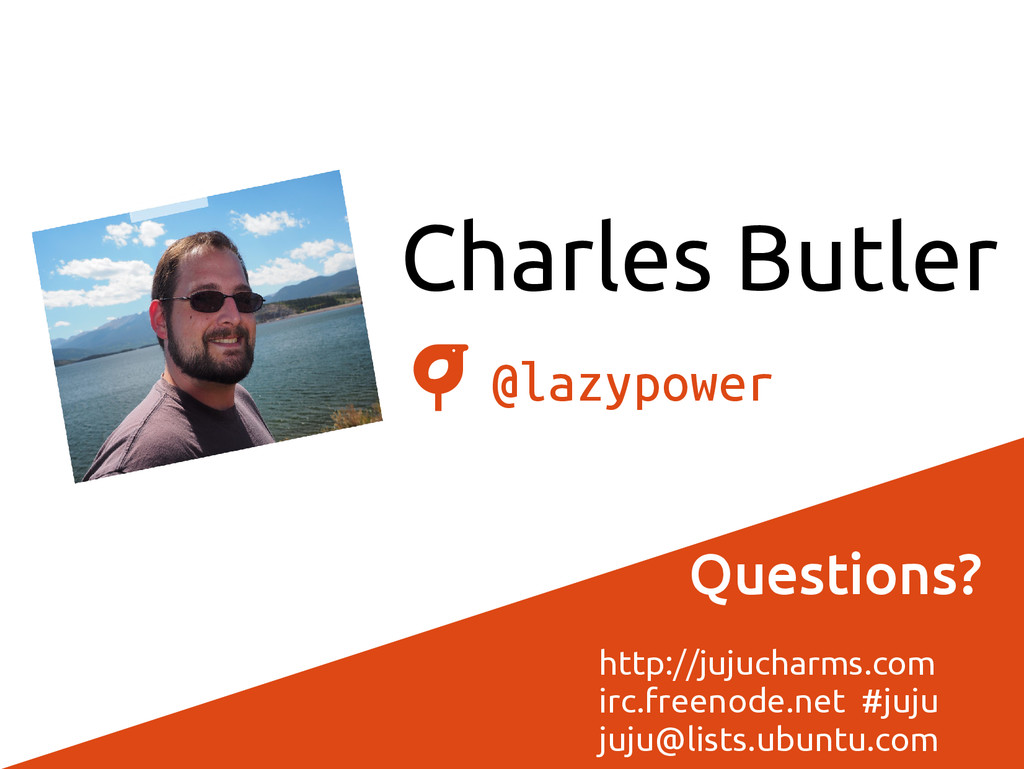 Charles Butler @lazypower Questions? http://juj...