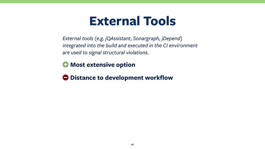 External Tools 41 External tools (e.g. jQAssist...