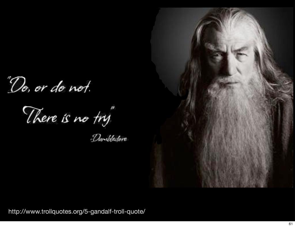http://www.trollquotes.org/5-gandalf-troll-quot...