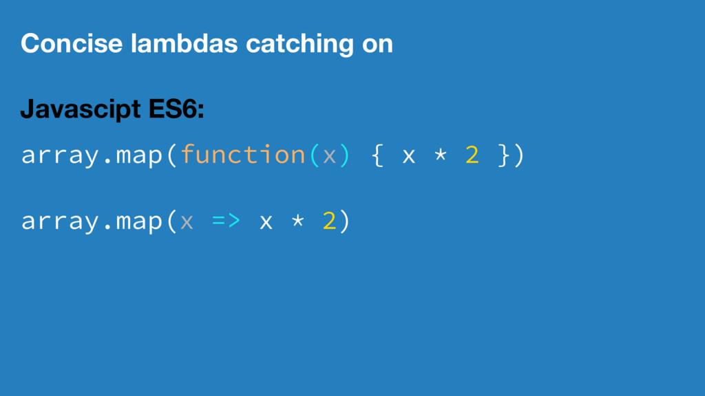 Concise lambdas catching on Javascipt ES6: arra...