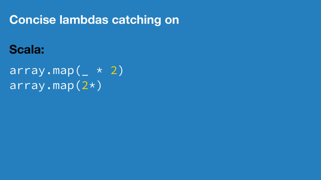 Concise lambdas catching on Scala: array.map(_ ...
