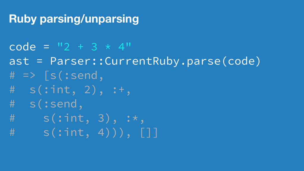 """Ruby parsing/unparsing code = """"2 + 3 * 4"""" ast =..."""