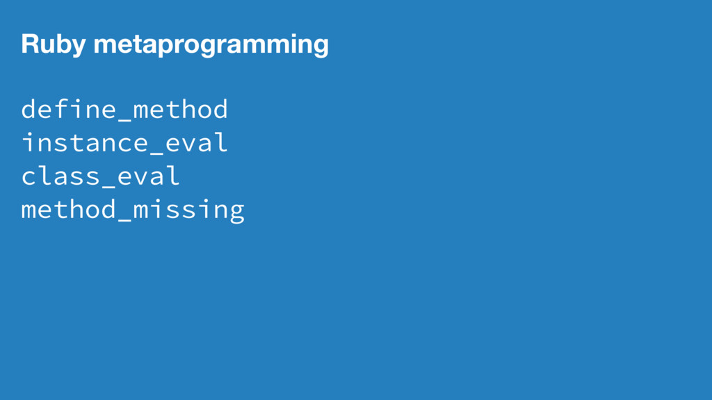 Ruby metaprogramming define_method instance_eva...