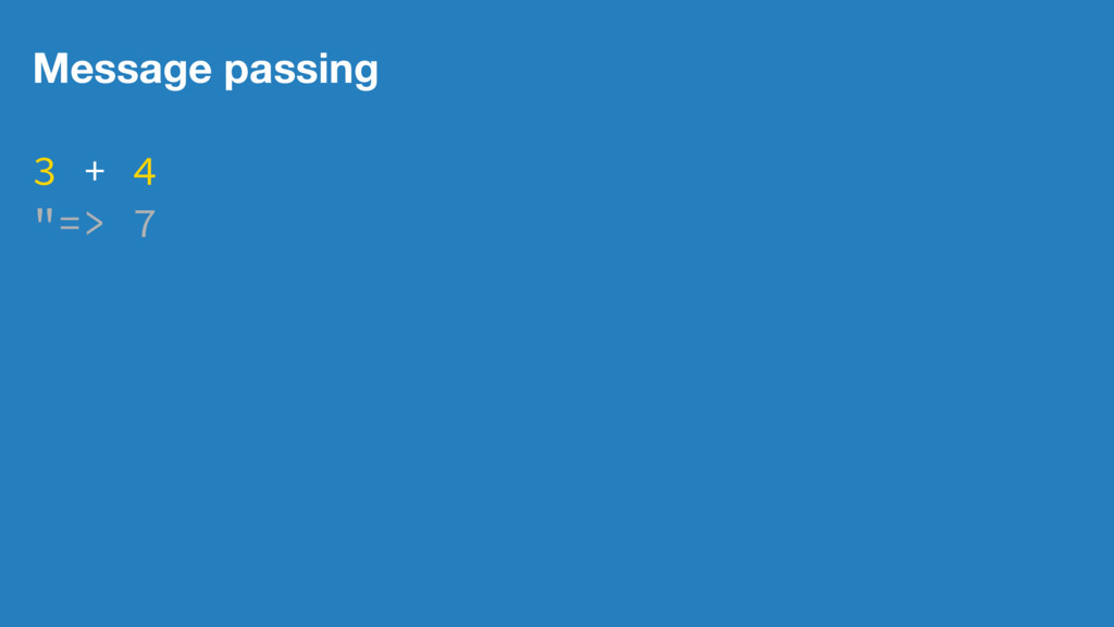 """Message passing 3 + 4 """"=> 7"""